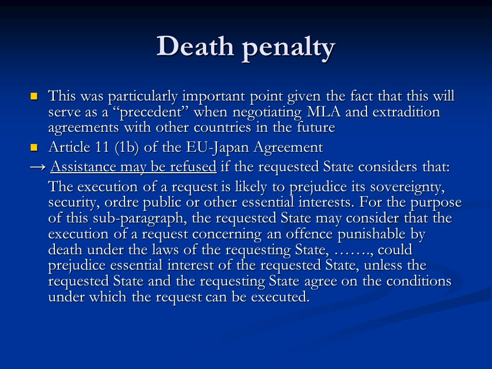 """Death penalty This was particularly important point given the fact that this will serve as a """"precedent"""" when negotiating MLA and extradition agreemen"""