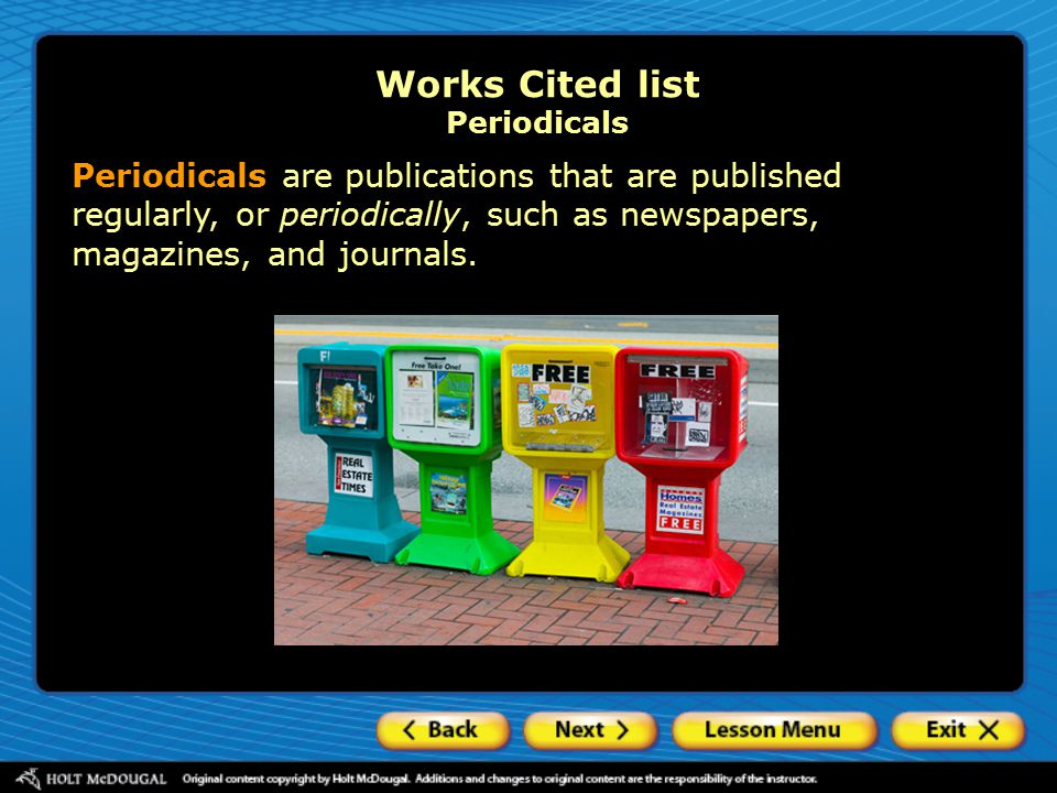 Periodicals are publications that are published regularly, or periodically, such as newspapers, magazines, and journals.