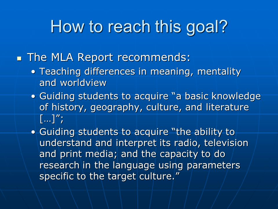 Goal: Attract and Retain Students from a Variety of Fields Help students continue to develop their language skills and enrich their cultural knowledge Help students continue to develop their language skills and enrich their cultural knowledge Teach advanced courses in the second language in more subject areasTeach advanced courses in the second language in more subject areas Teach interdisciplinary team-taught courses in English with discussion sections in the target languageTeach interdisciplinary team-taught courses in English with discussion sections in the target language