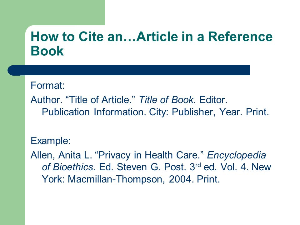 How to Cite an…Article in a Reference Book Format: Author.