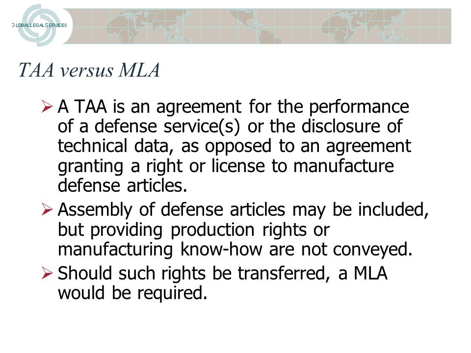 Activities Frequently Requiring Agreements  Products to Foreign Parties  Supporting Sales to Foreign Parties  Providing Overseas Maintenance or Training Support  Technical Studies or Evaluations with Foreign Parties  Release of Manufacturing Data or Rights  Efforts to Import Technology from Abroad  Supporting a Foreign Military Sales Case (ITAR 126.6)  Supporting U.S.