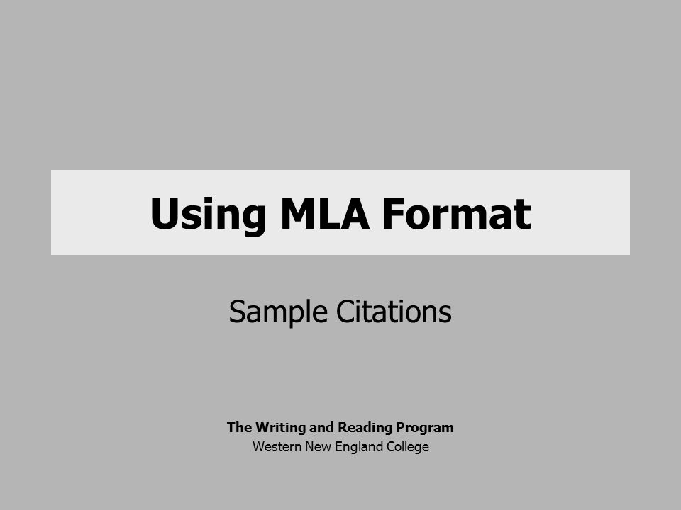 Using MLA Format Sample Citations The Writing and Reading Program Western New England College