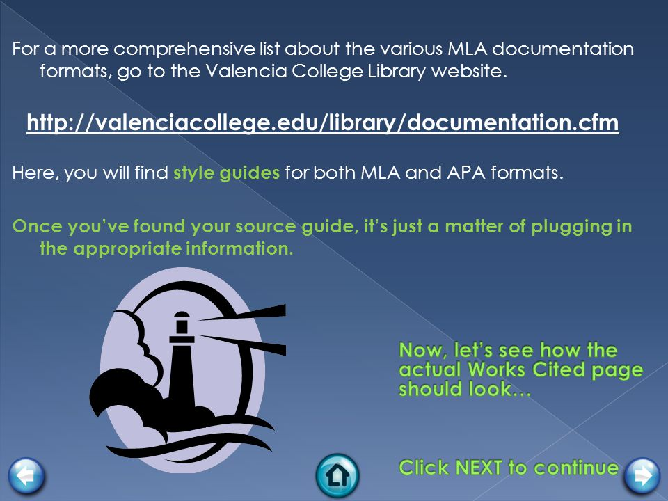 For a more comprehensive list about the various MLA documentation formats, go to the Valencia College Library website.