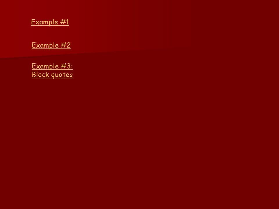 Example #1 Example #2 Example #3: Block quotes Example #1