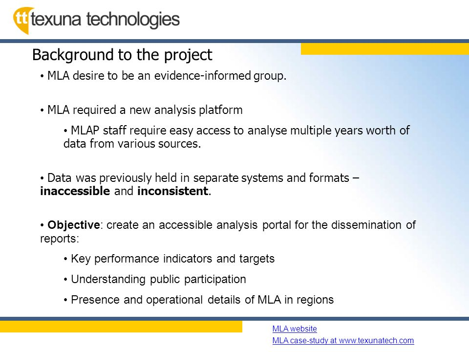Name of slide show MLA website MLA case-study at www.texunatech.com Background to the project MLA desire to be an evidence-informed group.