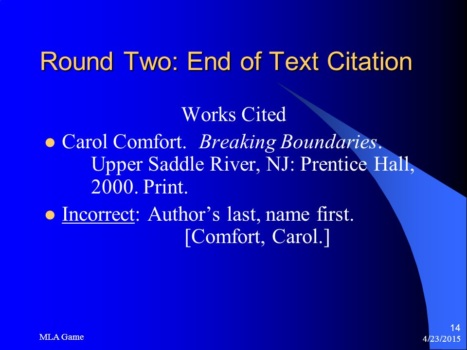 4/23/2015 MLA Game 14 Round Two: End of Text Citation Works Cited Carol Comfort.