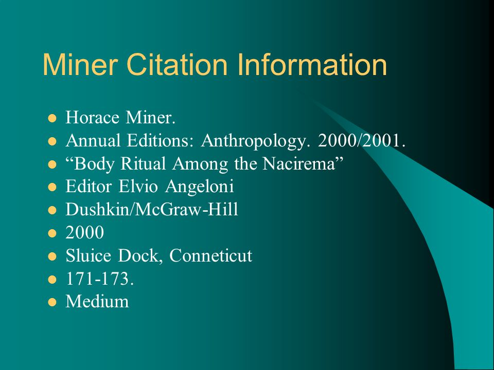 Miner Citation Information Horace Miner.Annual Editions: Anthropology.