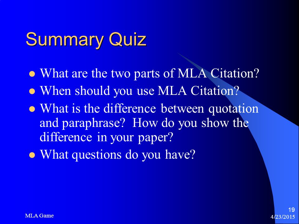 4/23/2015 MLA Game 19 Summary Quiz What are the two parts of MLA Citation.