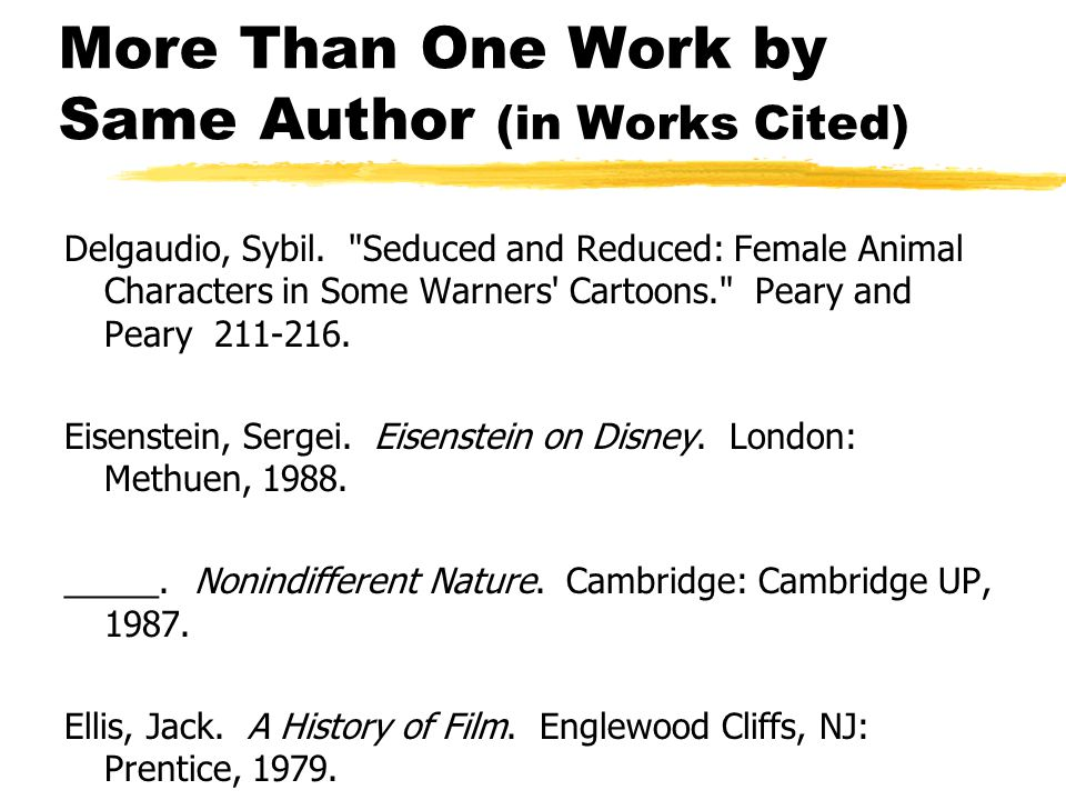 More Than One Work by Same Author (in Works Cited) Delgaudio, Sybil.