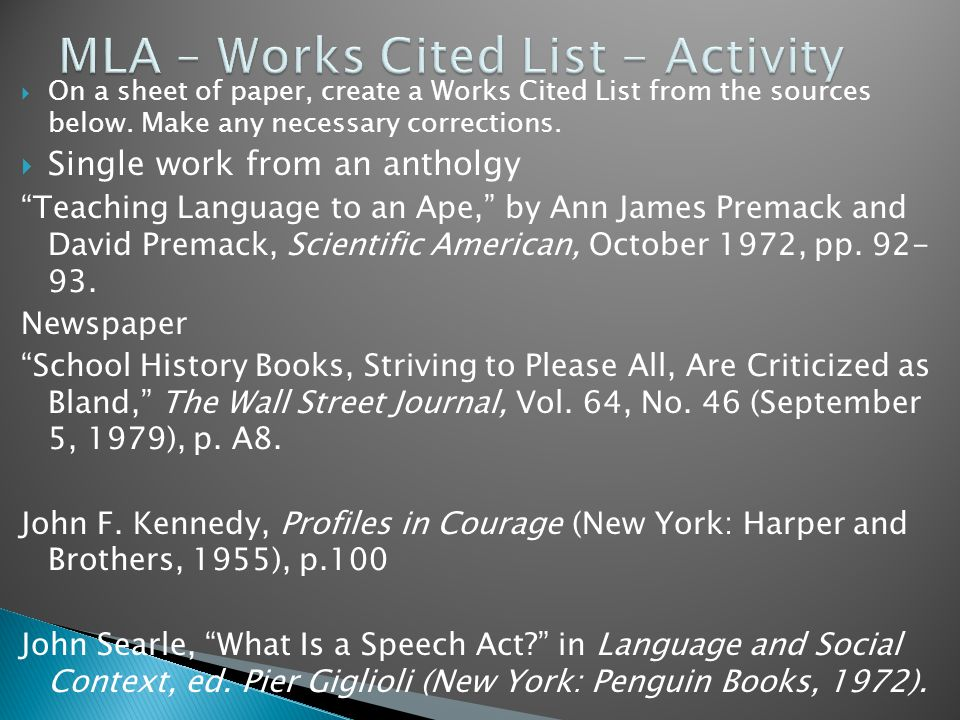  On a sheet of paper, create a Works Cited List from the sources below.