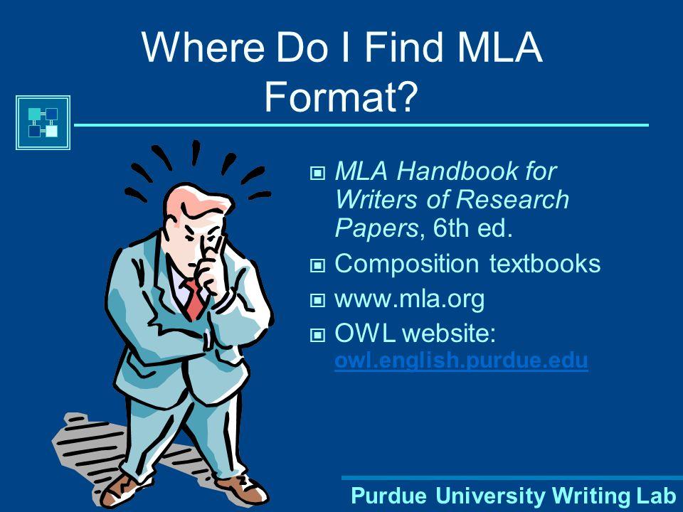Purdue University Writing Lab Where Do I Find MLA Format.