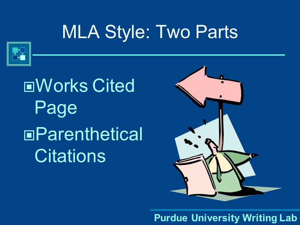 Purdue University Writing Lab Where Do I Find MLA Format? MLA Handbook for Writers of Research Papers, 6th ed. Composition textbooks www.mla.org OWL w