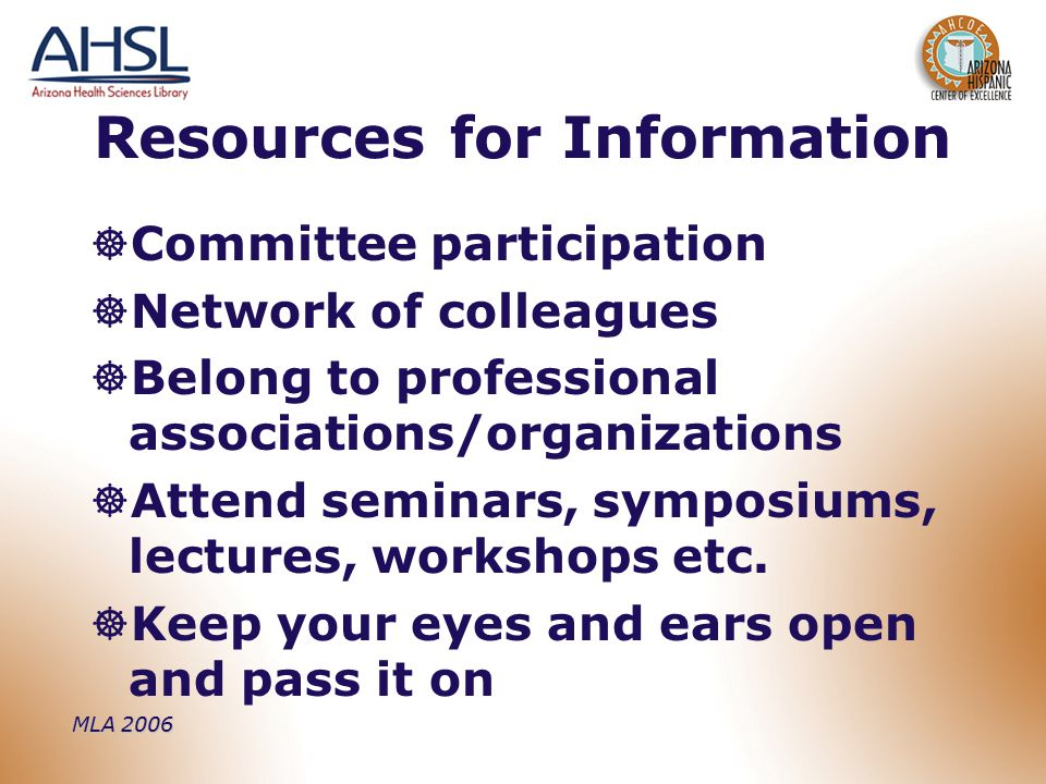 MLA 2006  Committee participation  Network of colleagues  Belong to professional associations/organizations  Attend seminars, symposiums, lectures, workshops etc.