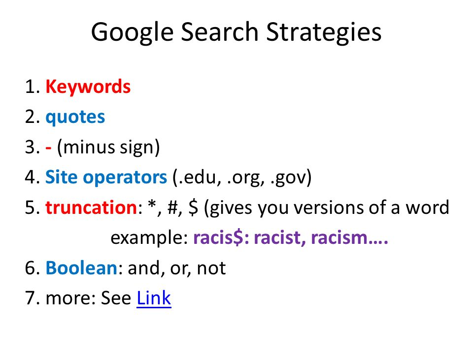 Google Search Strategies 1. Keywords 2. quotes 3.
