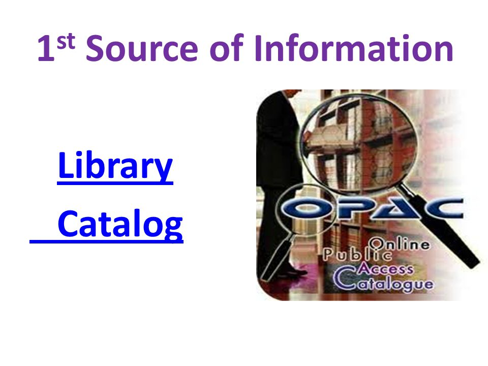 1 st Source of Information Library Catalog