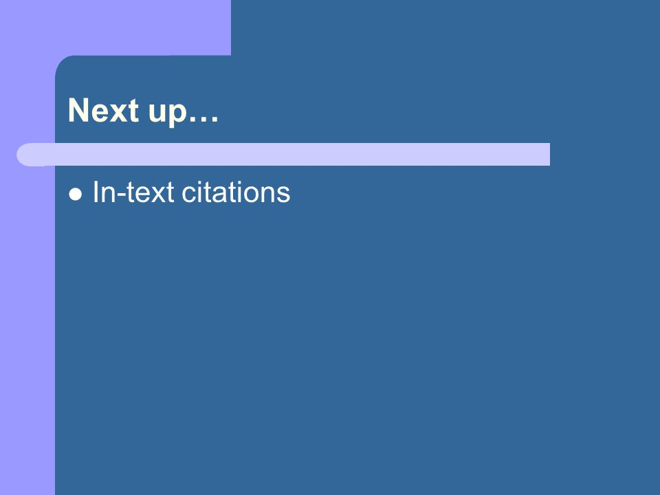 Next up… In-text citations
