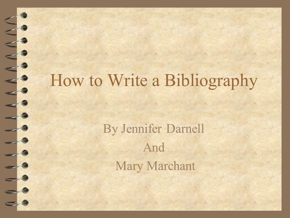 How to Write a Bibliography By Jennifer Darnell And Mary Marchant