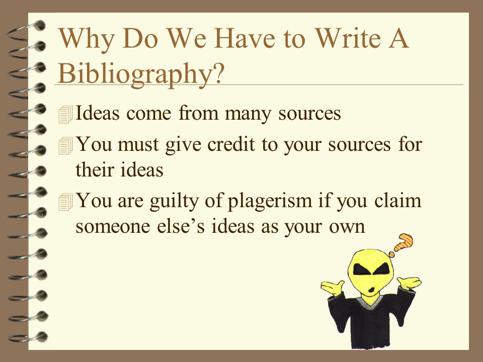 Why Do We Have to Write A Bibliography.