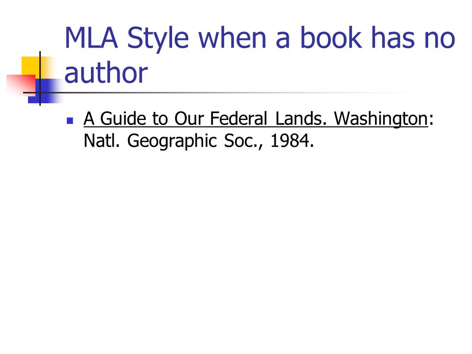 MLA Style when a book has no author A Guide to Our Federal Lands.