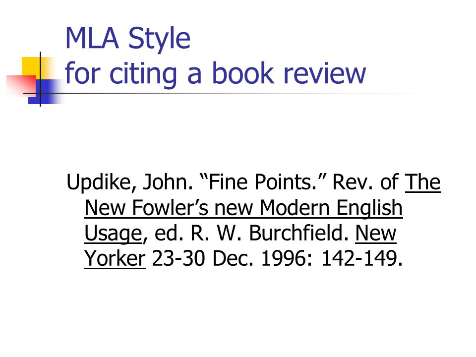 MLA Style for citing a book review Updike, John. Fine Points. Rev.
