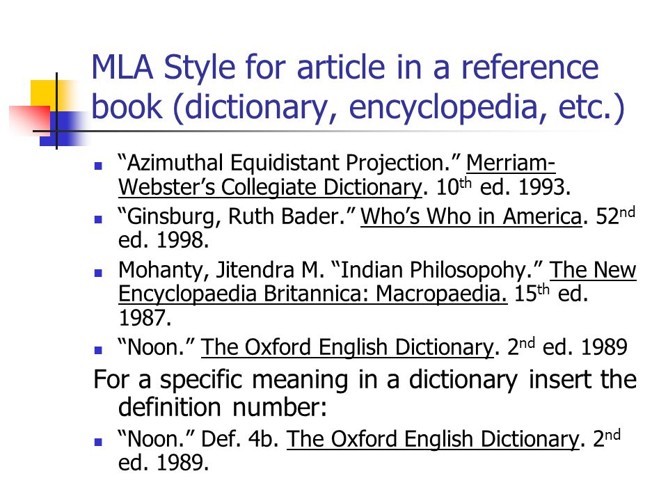 MLA Style for article in a reference book (dictionary, encyclopedia, etc.) Azimuthal Equidistant Projection. Merriam- Webster's Collegiate Dictionary.