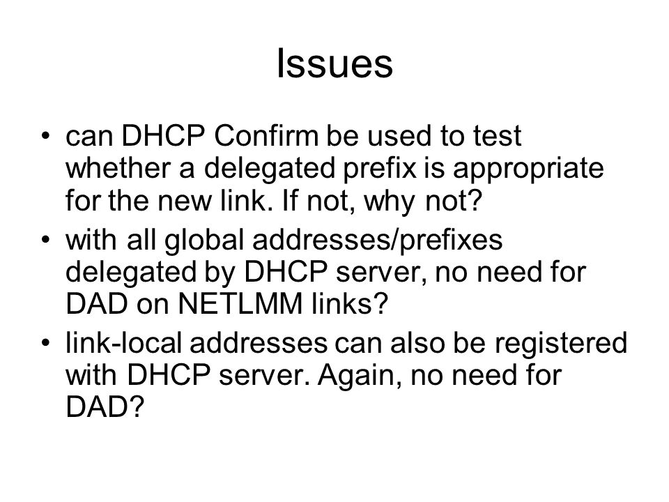 Issues can DHCP Confirm be used to test whether a delegated prefix is appropriate for the new link.