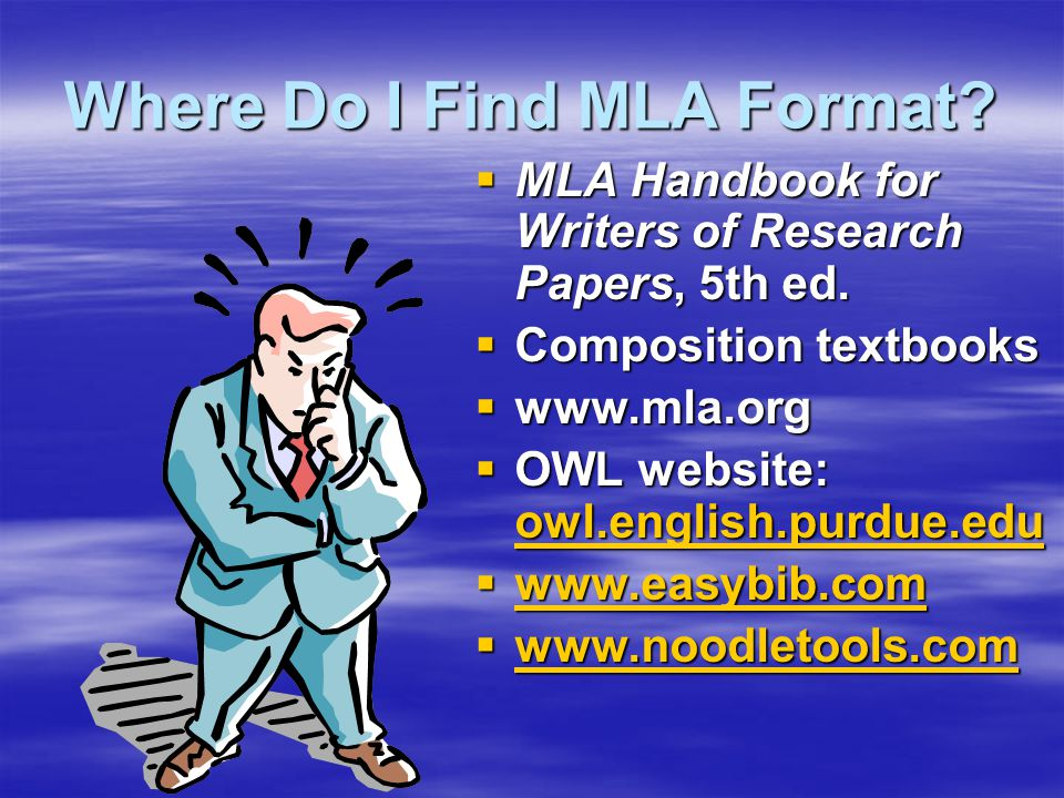 Where Do I Find MLA Format. MLA Handbook for Writers of Research Papers, 5th ed.