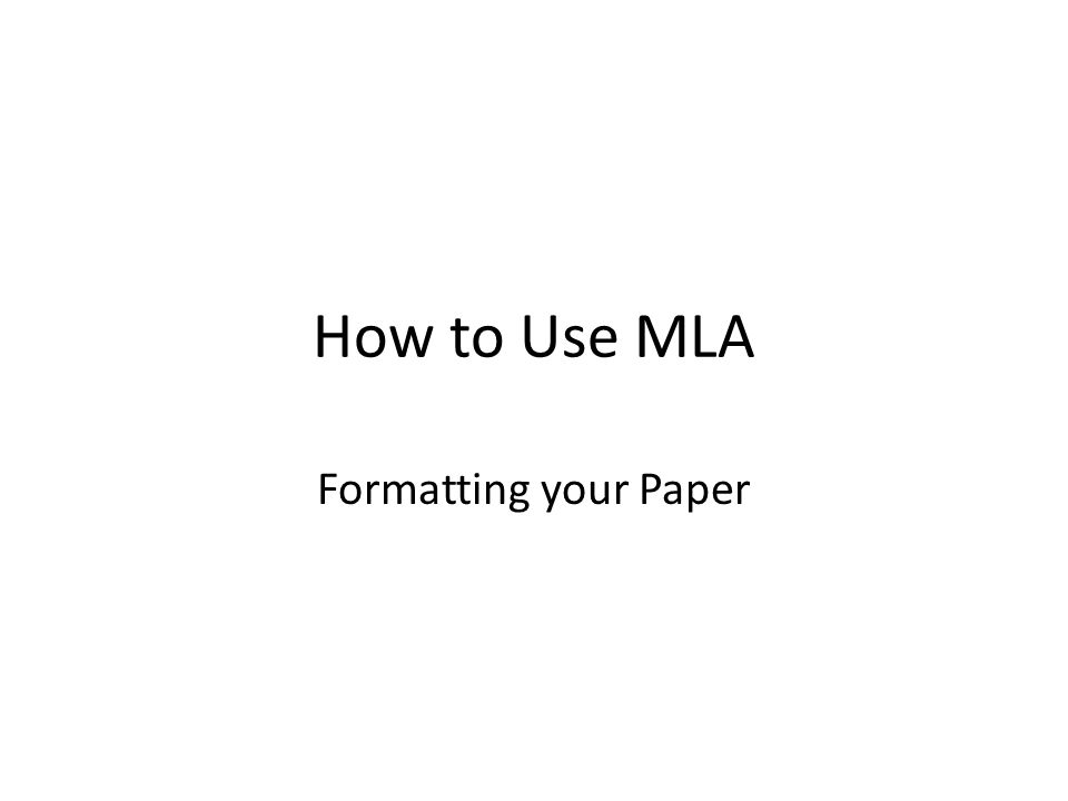How to Use MLA Formatting your Paper