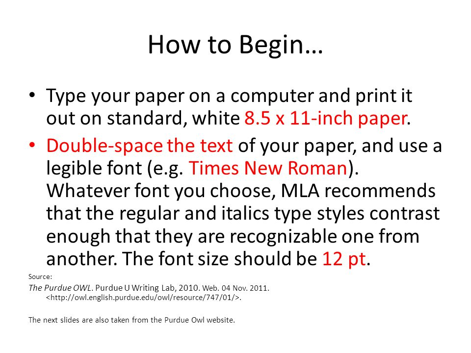 How to Begin… Type your paper on a computer and print it out on standard, white 8.5 x 11-inch paper.