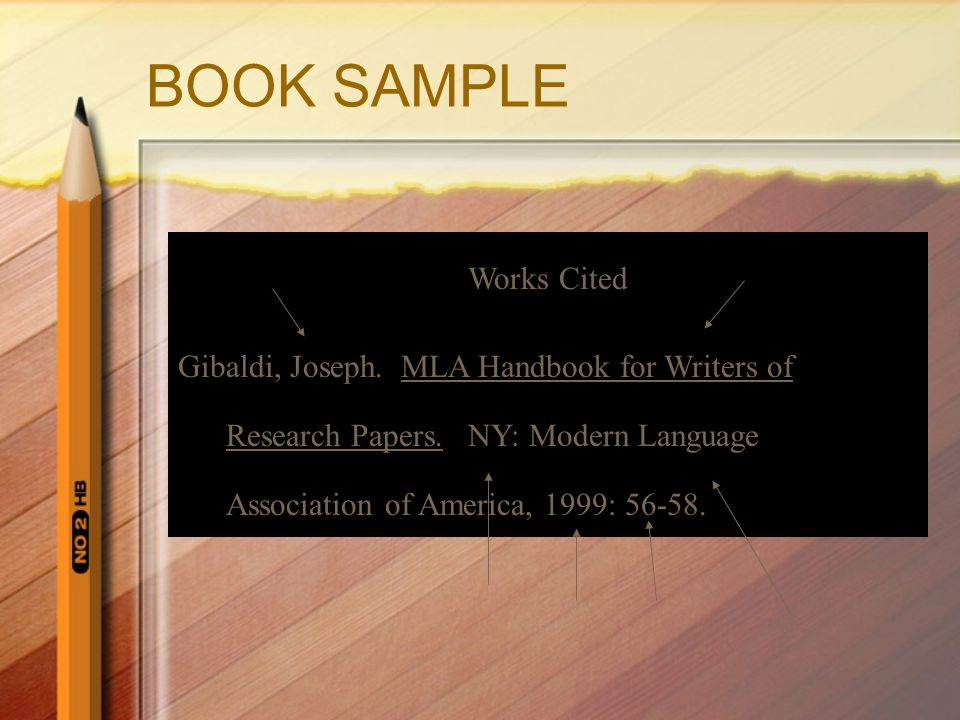 BOOK SAMPLE Works Cited Gibaldi, Joseph.MLA Handbook for Writers of Research Papers.