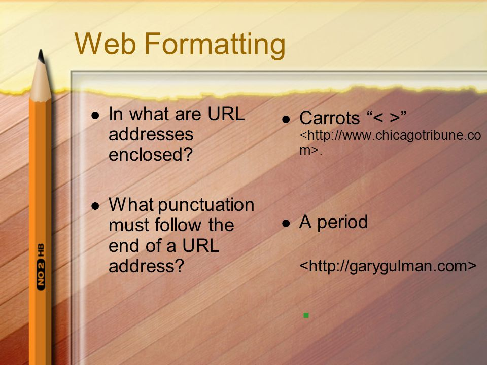 Web Formatting In what are URL addresses enclosed.