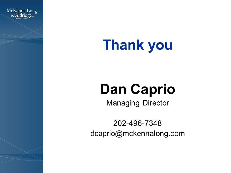 Thank you Dan Caprio Managing Director 202-496-7348 dcaprio@mckennalong.com