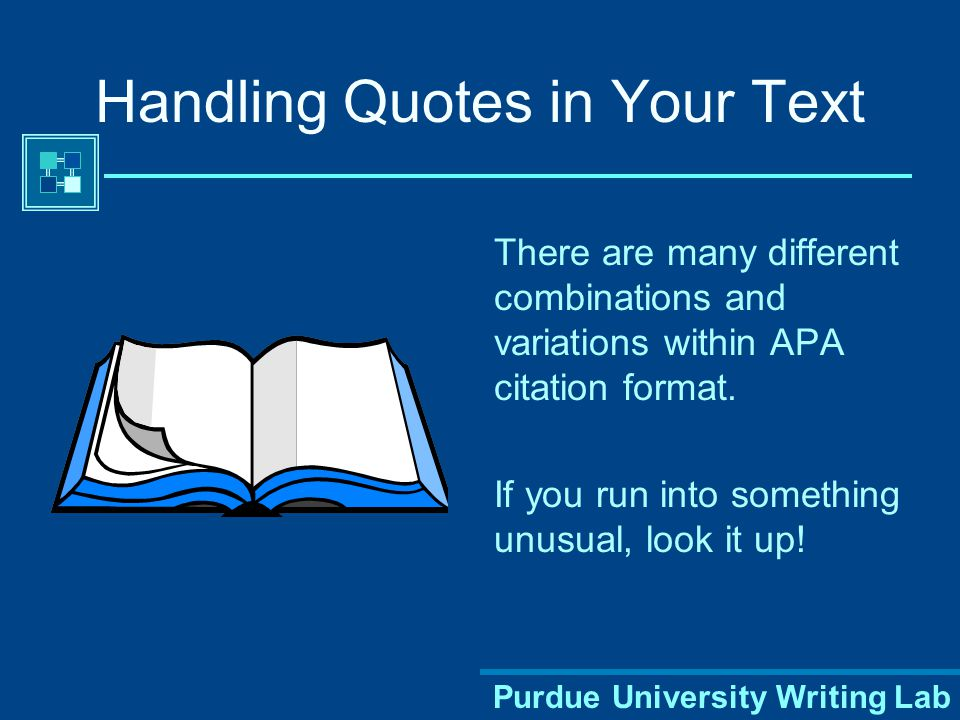 Purdue University Writing Lab APA Style: Parenthetical Citations in the Body of the Paper Author's last name and year of publication must appear in the text For example: According to Jones (1998), APA style is a difficult citation format for first-time learners.