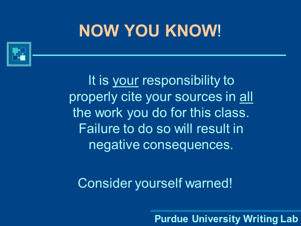 Purdue University Writing Lab What other types of sources might you need to list on your References page.