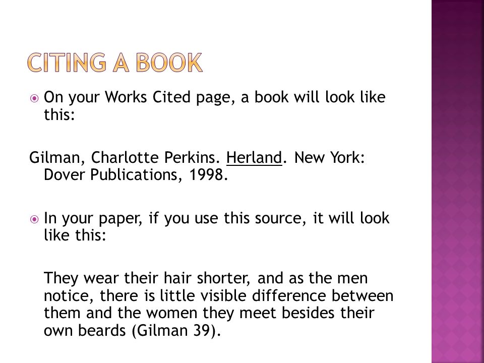  On your Works Cited page, a book will look like this: Gilman, Charlotte Perkins.