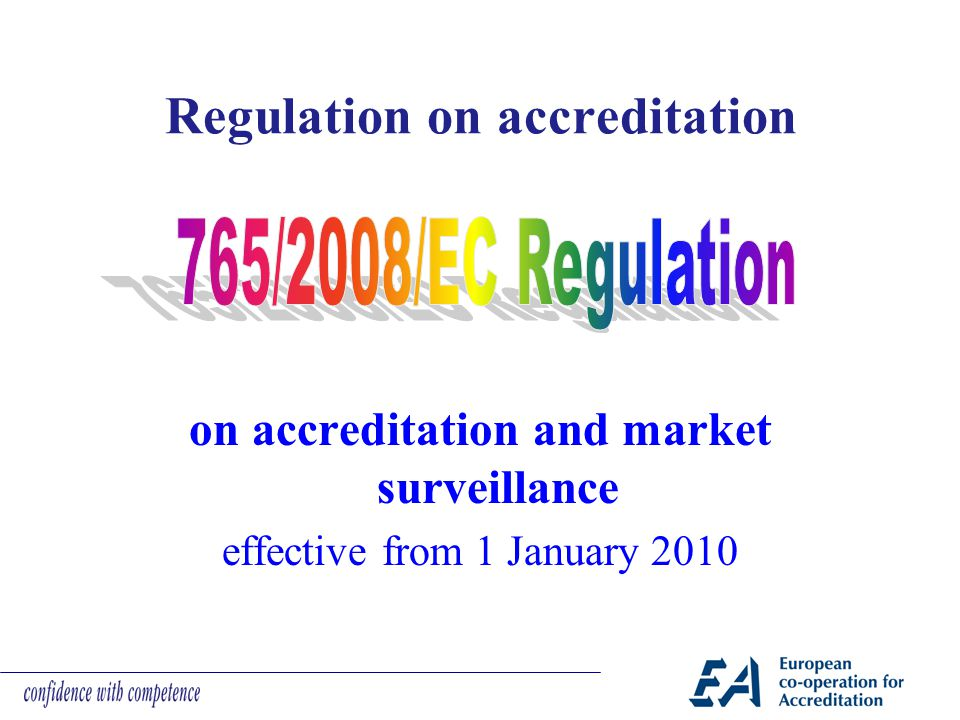 Regulation on accreditation on accreditation and market surveillance effective from 1 January 2010