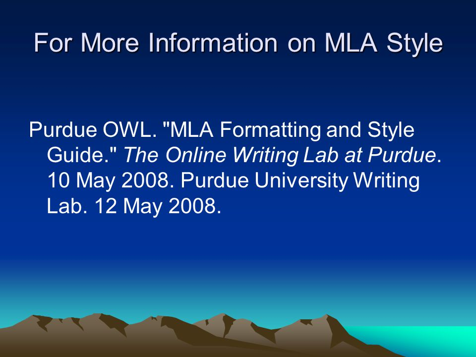 For More Information on MLA Style Purdue OWL.