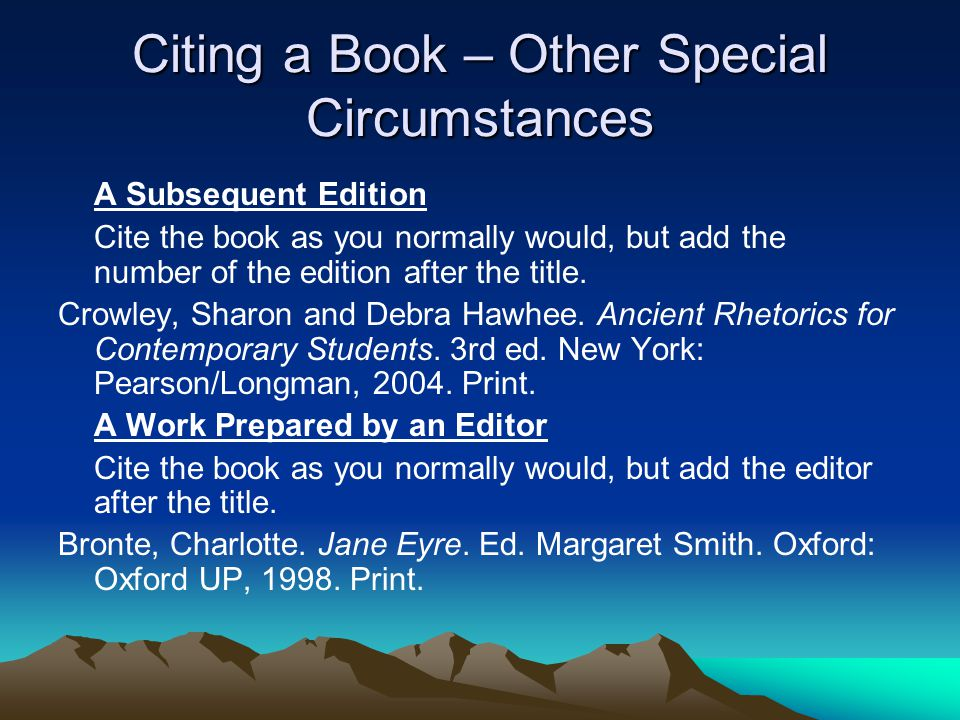 Citing a Book – Other Special Circumstances A Subsequent Edition Cite the book as you normally would, but add the number of the edition after the title.
