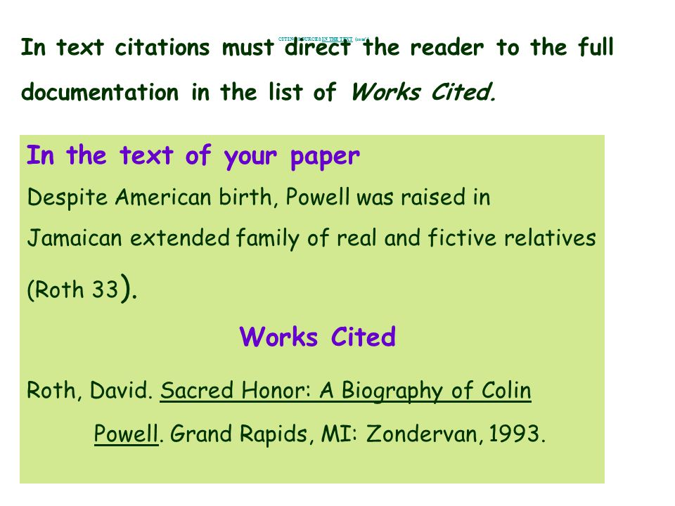 CITING SOURCES IN THE TEXT (cont'd In text citations must direct the reader to the full documentation in the list of Works Cited.