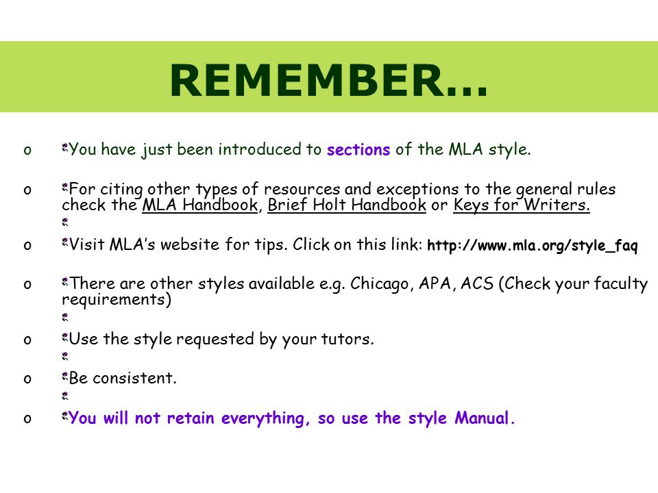 REMEMBER… o You have just been introduced to sections of the MLA style.