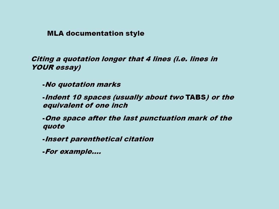 MLA documentation style Citing a quotation longer that 4 lines (i.e.