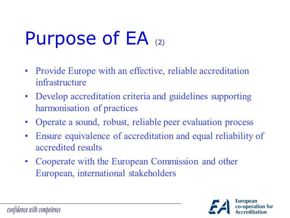 The European Accreditation model A service of general interest Public authority Last level of control of CA services Voluntary, mandatory fields Mandate of the Government Full compliance with applicable rules Accountability to stakeholders No predominance of any single interest group Non-profit distributing No competition