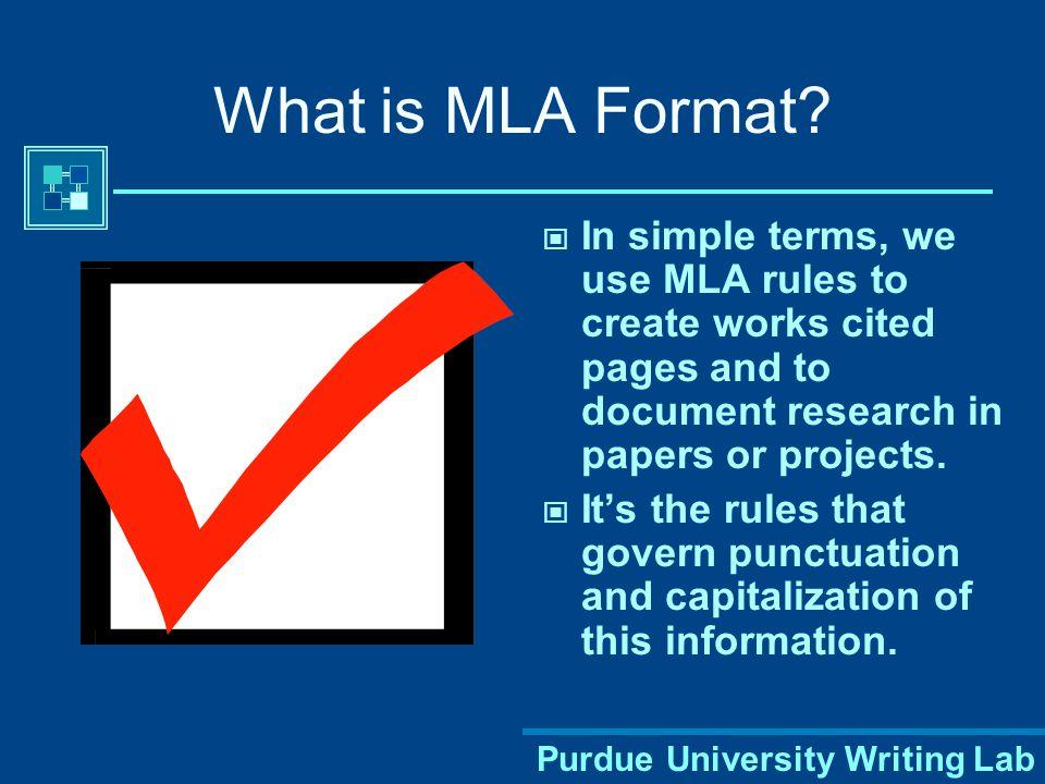 Purdue University Writing Lab Using MLA Format -- Modern Language Association A workshop brought to you by the Purdue University Writing Lab