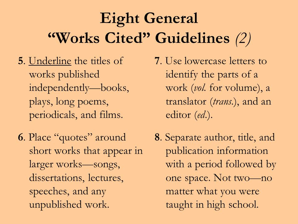 Eight General Works Cited Guidelines (1) 1.