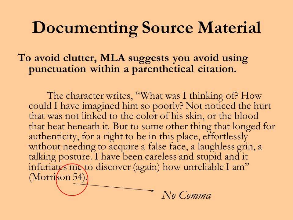 Documenting Source Material Guideline Three: Provide the author's name when providing the entire work and omit any parenthetical reference.