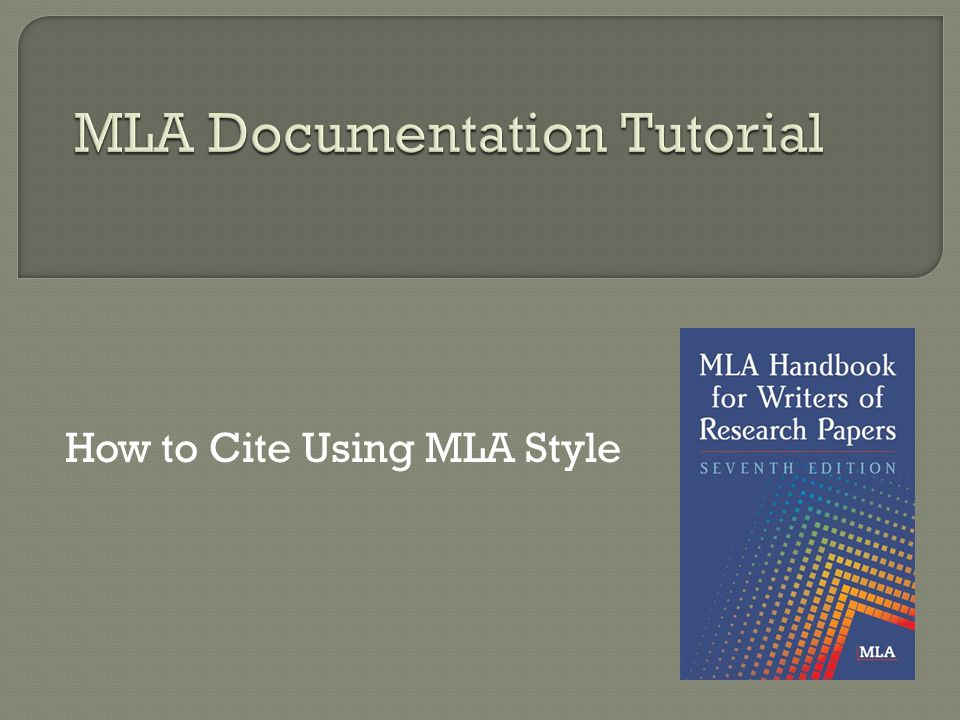 How and when to cite within your text according to the MLA style How and when to cite within your text according to the MLA style How to create a Works Cited page, citing a variety of sources: How to create a Works Cited page, citing a variety of sources: Print Print Electronic Electronic Media Media What to do if you come across something unusual not covered in this tutorial What to do if you come across something unusual not covered in this tutorial