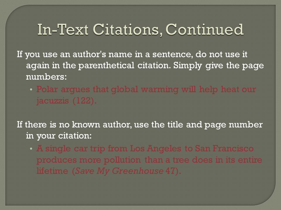 If you use an author's name in a sentence, do not use it again in the parenthetical citation. Simply give the page numbers: Polar argues that global w