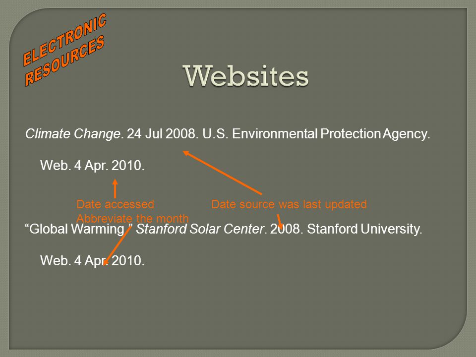 "Climate Change. 24 Jul 2008. U.S. Environmental Protection Agency. Web. 4 Apr. 2010. ""Global Warming."" Stanford Solar Center. 2008. Stanford Universit"