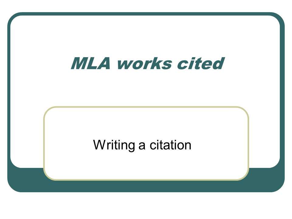 Refer to Bedford Handbook MLA works cited section 56b – pages 604 to 631.