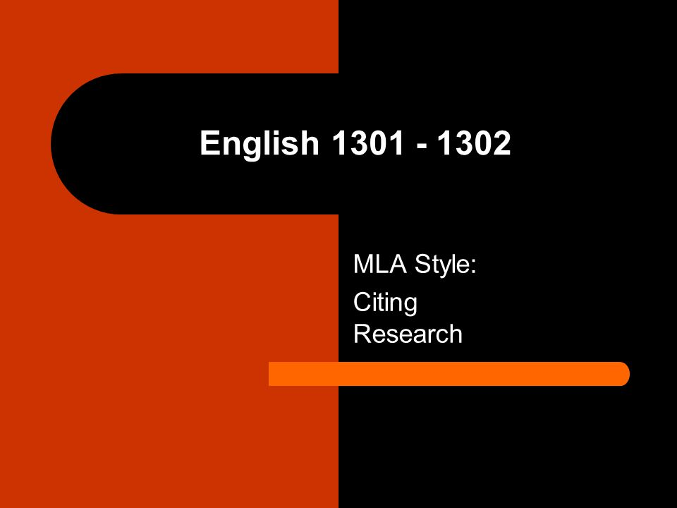 English 1301 - 1302 MLA Style: Citing Research